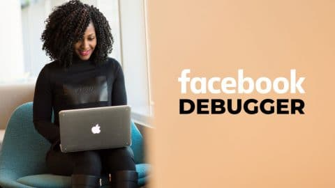 What is the Facebook Debugger and How Can You Use It?