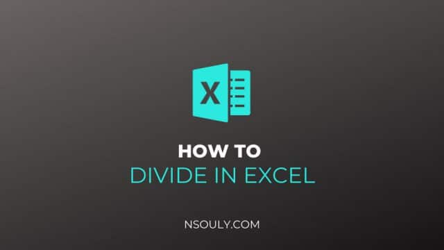 Learn How To Divide In Excel