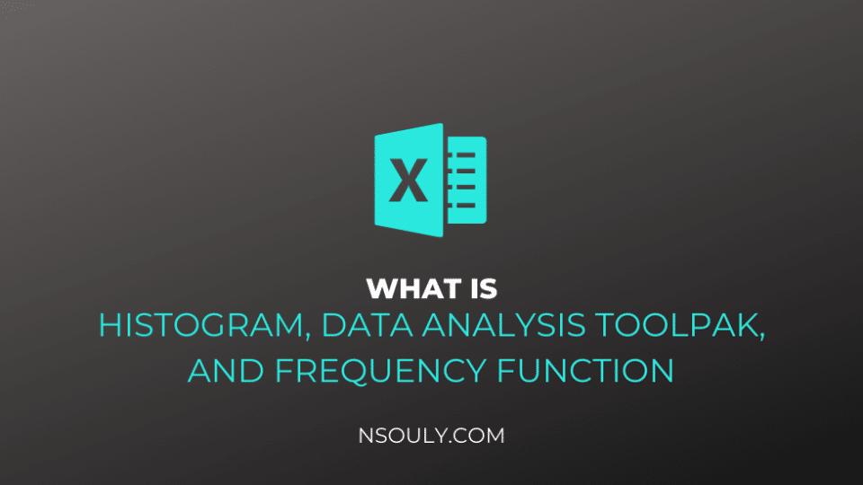 Histogram In Excel: What Is It, Data Analysis Toolpak And The FREQUENCY Function!