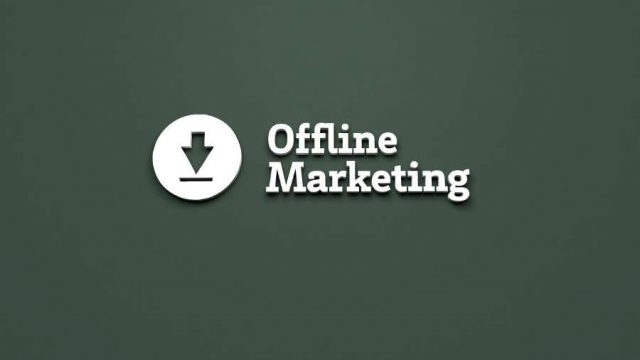 Benefits Of Offline Marketing For Your Business